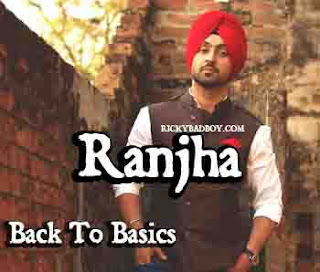 Ranjha Lyrics - Diljit - Back To Basics