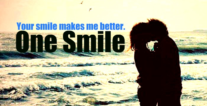 Your smile makes me better-