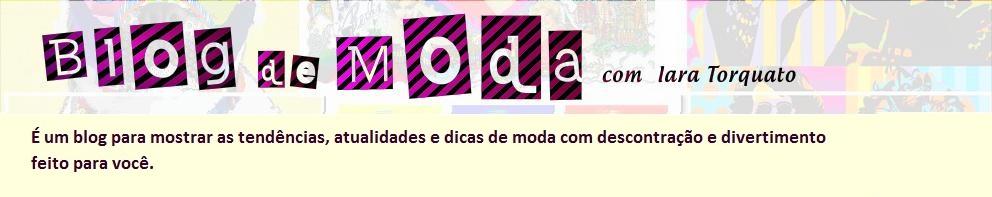Blog de Moda com IARA TORQUATO