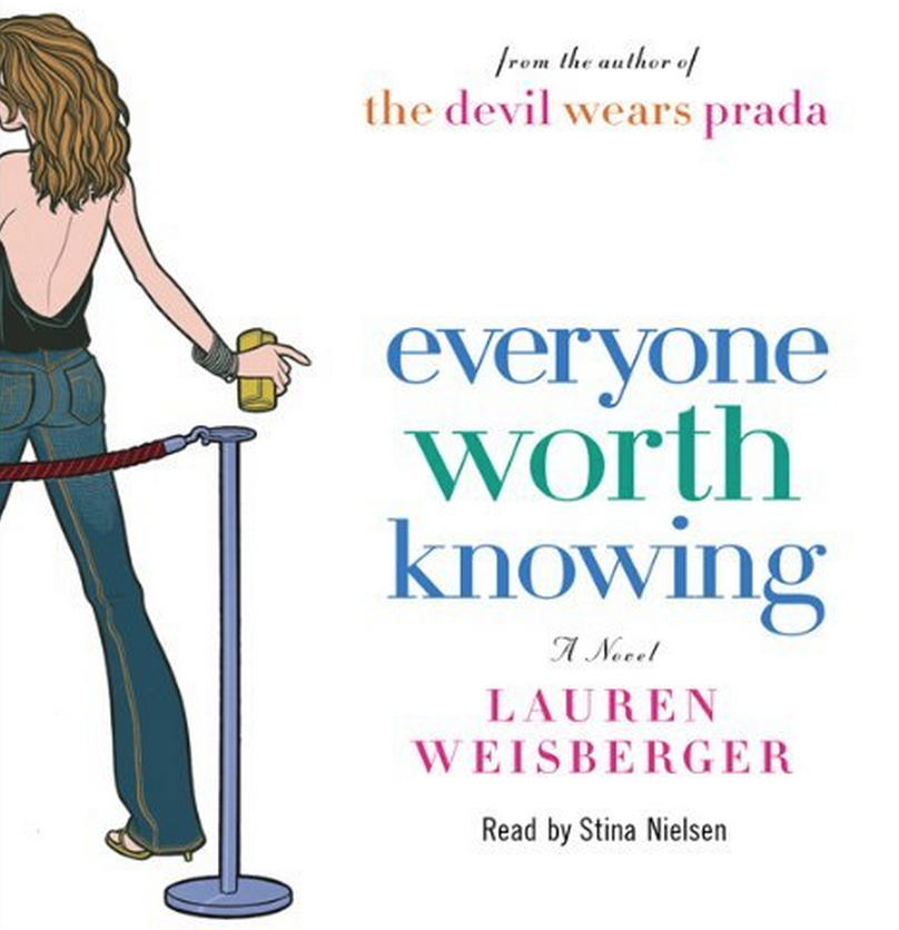 Book Review Everyone Worth Knowing Lauren Weisberger