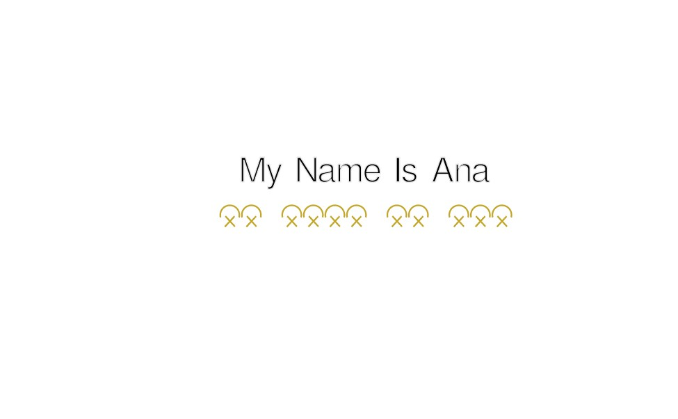 My Name Is Ana