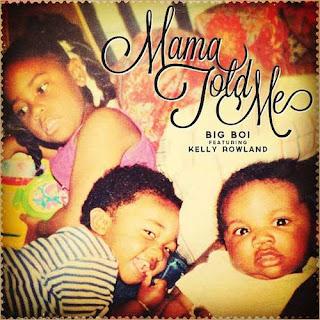 Big Boi - Mama Told Me (feat. Kelly Rowland) Lyrics
