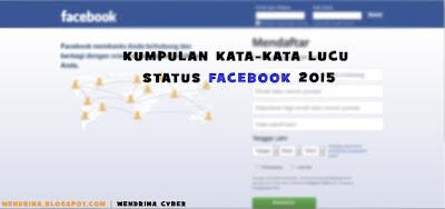 Kumpulan Kata-Kata Lucu Status Facebook 2015