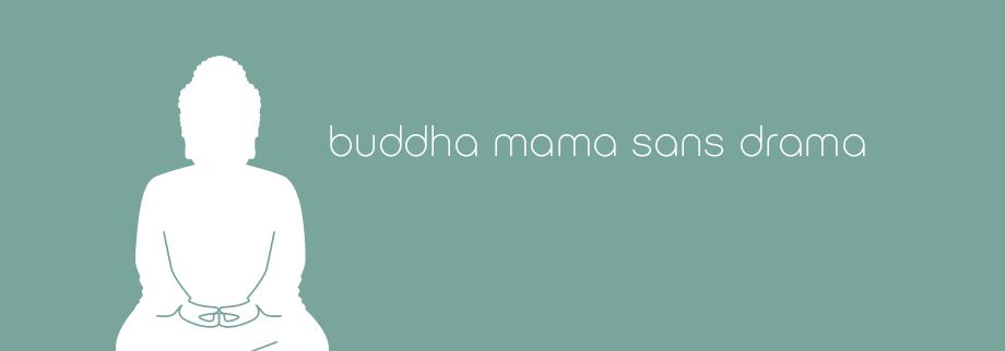 Buddha Mama Sans Drama