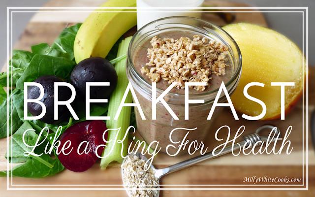 Breakfast Like A King for Health