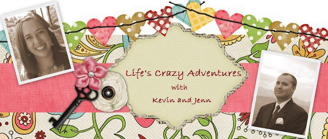 Life's Crazy Adventure   ~    With Jenn and Kev