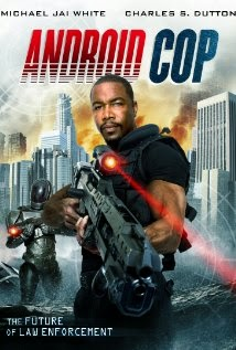 Watch Android Cop (2014) Movie Online Without Download