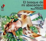 EL BOSQUE DE MI ABECEDARIO  (Diálogo Infantil, 2003)