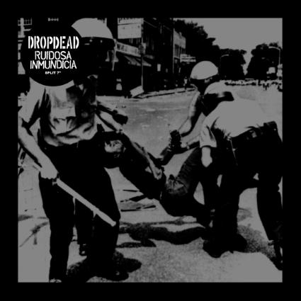 Dropdead / Ruidosa Inmundicia split