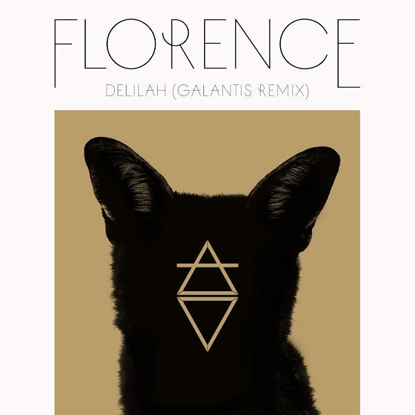 Florence + The Machine - Delilah (Galantis Remix) - Single Cover