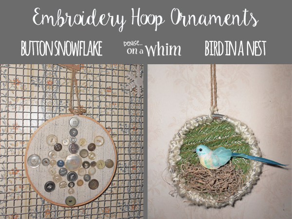 Bird in a Nest and Button Snowflake Embroidery Hoop Ornaments from Denise on a Whim