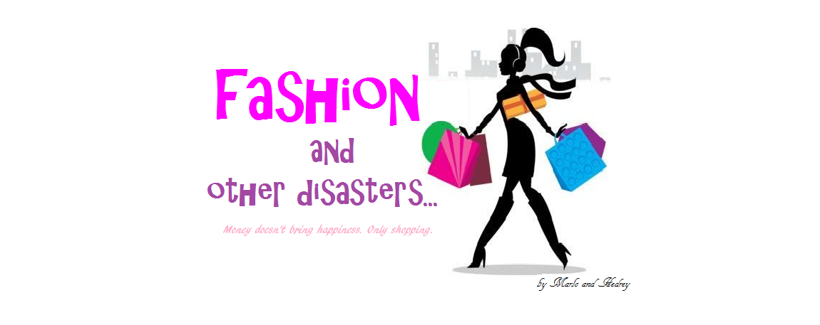 Fashion and Other Disasters..