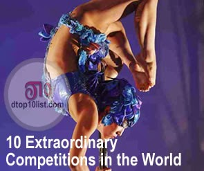 Top 10 Extraordinary Competitions in the World