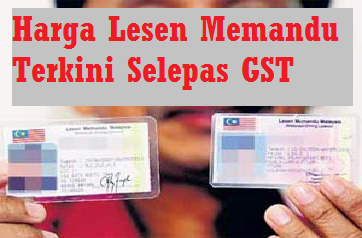Harga Lesen Memandu Terkini 2015 Selepas GST