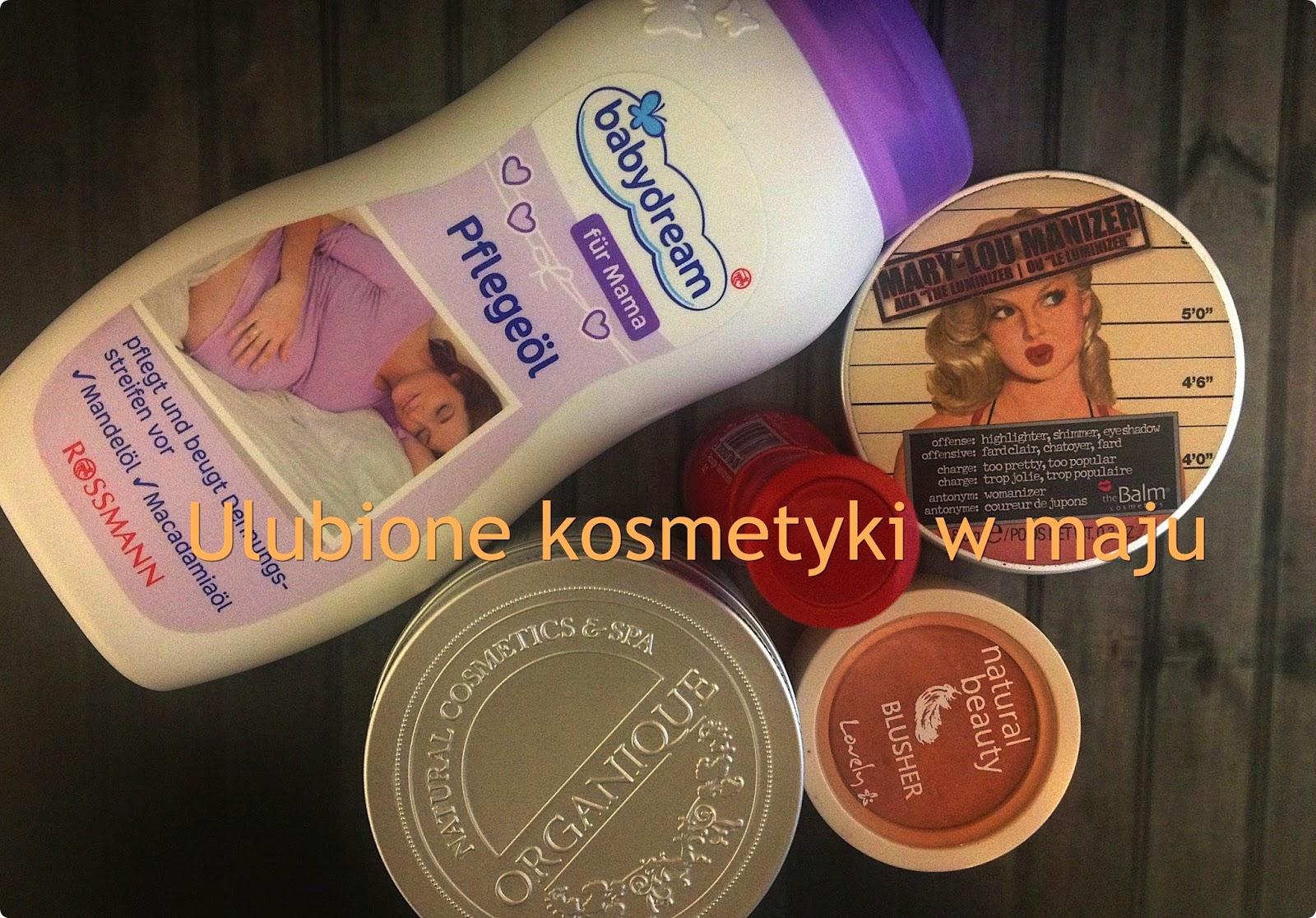 Ulubione kosmetyki w maju