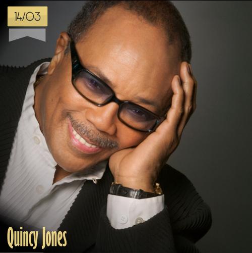 14 de marzo | Quincy Jones - @QuincyDJones | Info + vídeos