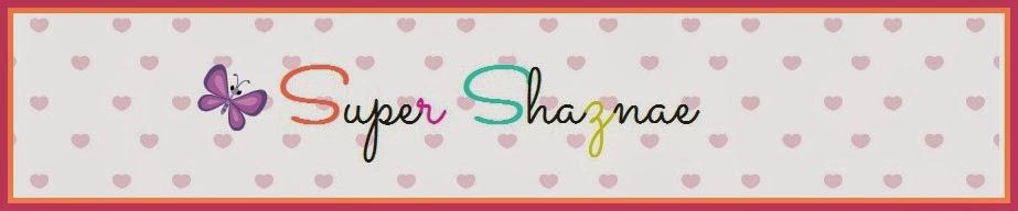 Super Shaznae