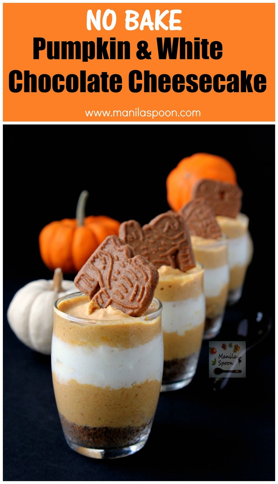 This is seriously a delicious fall or winter treat! With a spiced cookie crust and a layered pumpkin and white chocolate cheesecake that tastes out of this world - it is a winning dessert for the holidays and beyond! No Bake Individual Pumpkin White Chocolate Cheesecake | manilaspoon.com