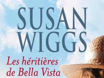 Chroniques de Bella Vista, tome 1 : Les héritières de Bella Vista de Susan Wiggs