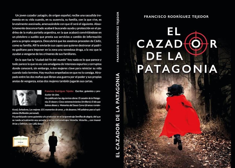 """FRANCISCO RODRÍGUEZ TEJEDOR - """"EL CAZADOR DE LA PATAGONIA"""" - Blog literario"""