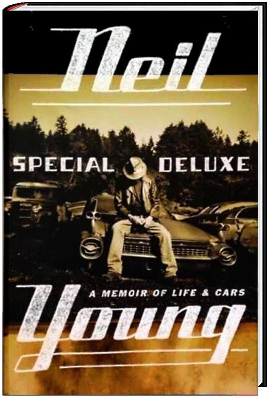 Neil Young - Special Deluxe - A Memoir of Life & Cars