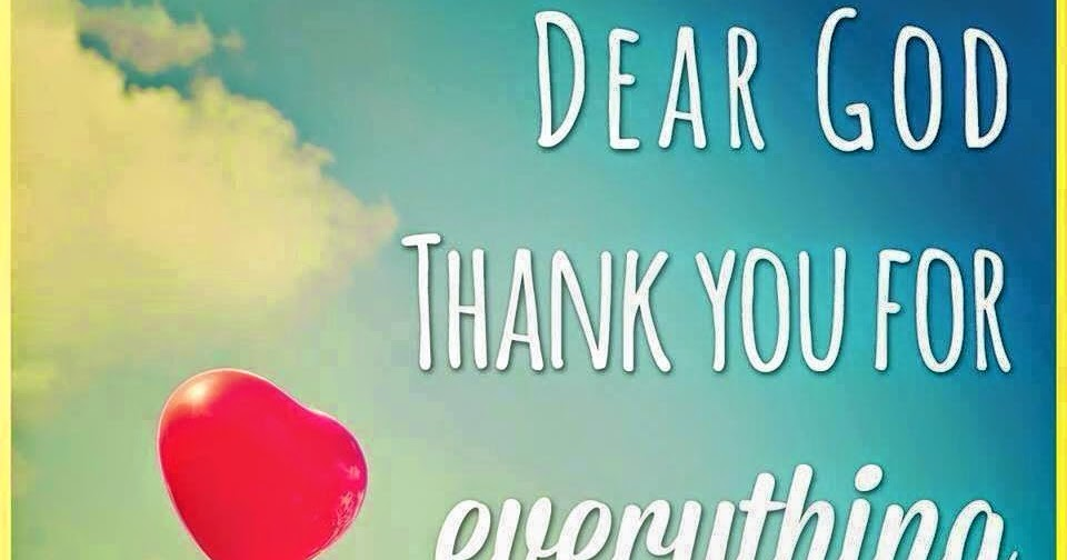 dear god thank you for everything inspirational quotes