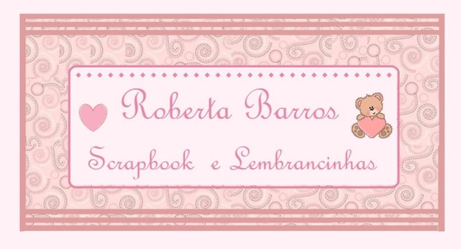 Roberta Barros - Scrapbook e Lembrancinhas