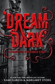Dream Dark by Kami Garcia & Margaret Stohl PDF Free Download