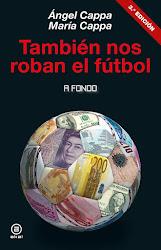 """""""También nos roban el fútbol"""" de Ángel Cappa y María Cappa (Ediciones Akal)"""