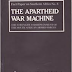 The Apartheid War Machine: The Strength and Deployment of the South African Armed Forces (Fact Paper on Southern Africa, No. 8) by International Defence & Aid Fund