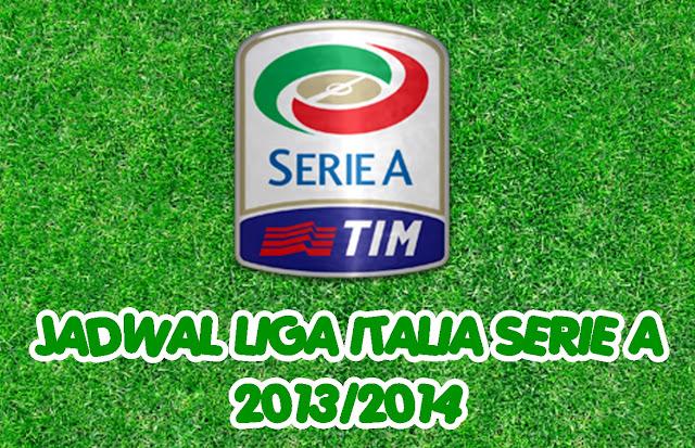 JADWAL LENGKAP LIGA ITALIA SERIE A 2013-2014