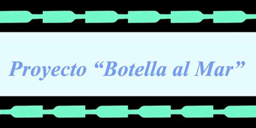 """Proyecto """"Botella al Mar"""""""