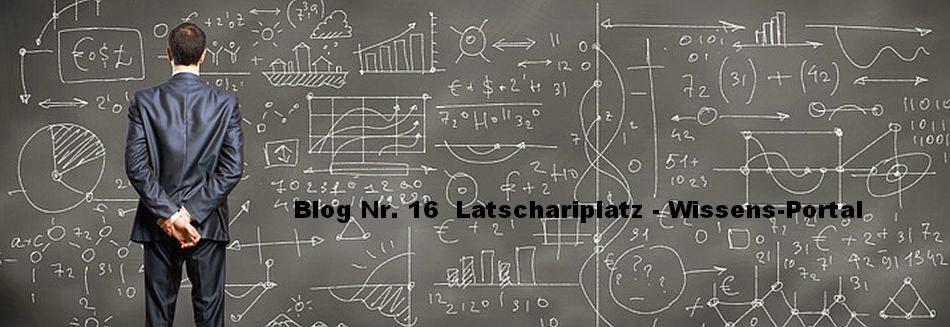 Latschariplatz Blog Nr. 16 > Latschariplatz Wissens-Portal