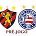 Pré-jogo: Sport x Bahia | Copa do Nordeste 2015 - Semifinais
