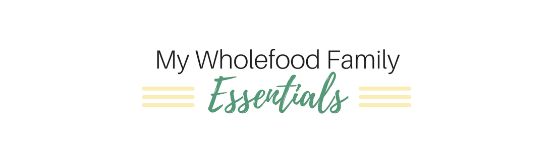 My Wholefood Family Essentials