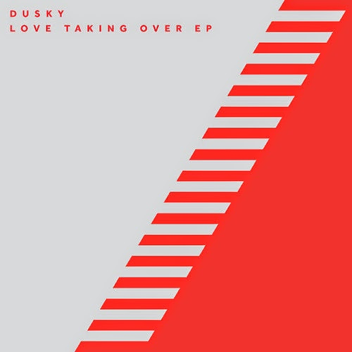 Dusky - Love Taking Over