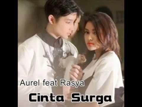 Video/Mp3 Dan Lirik Lagu Cinta Surga - Aurel Feat. Rasya