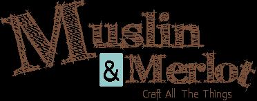 Muslin and Merlot