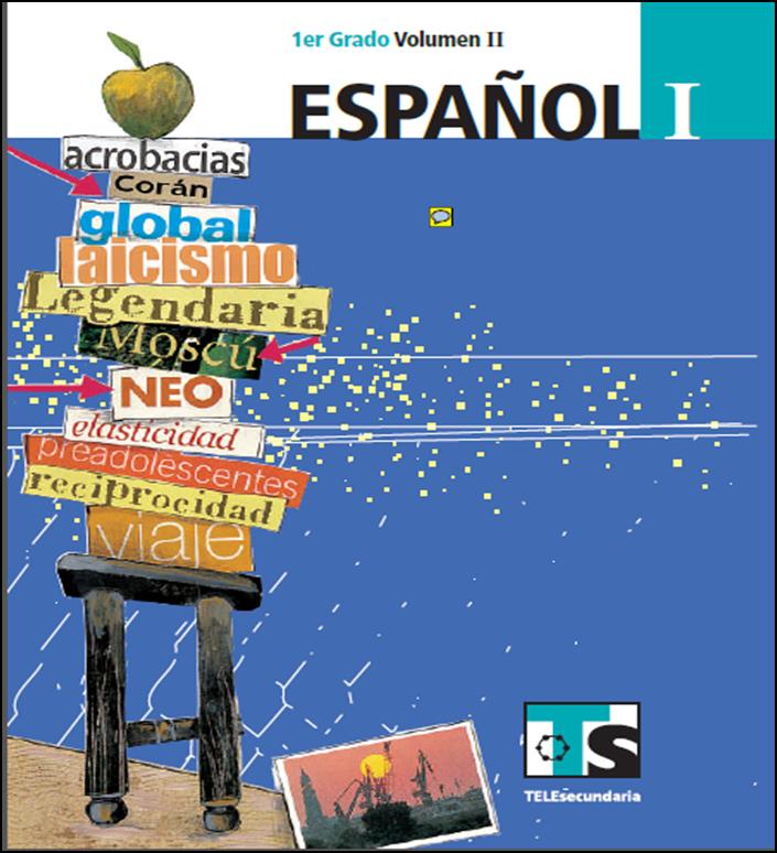 Libro de Español para el alumno de Primero de Secundaria Volumen II