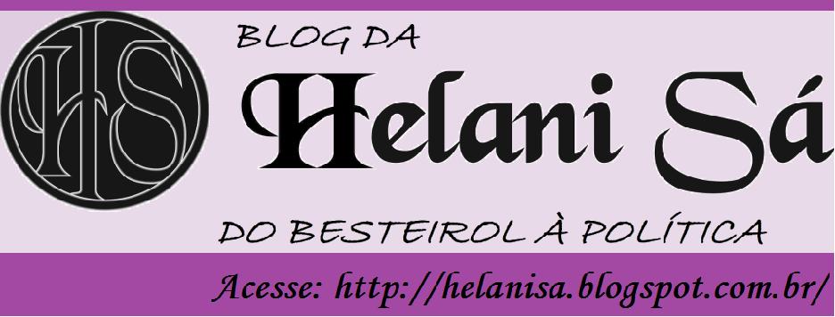 Blog da Helani Sá