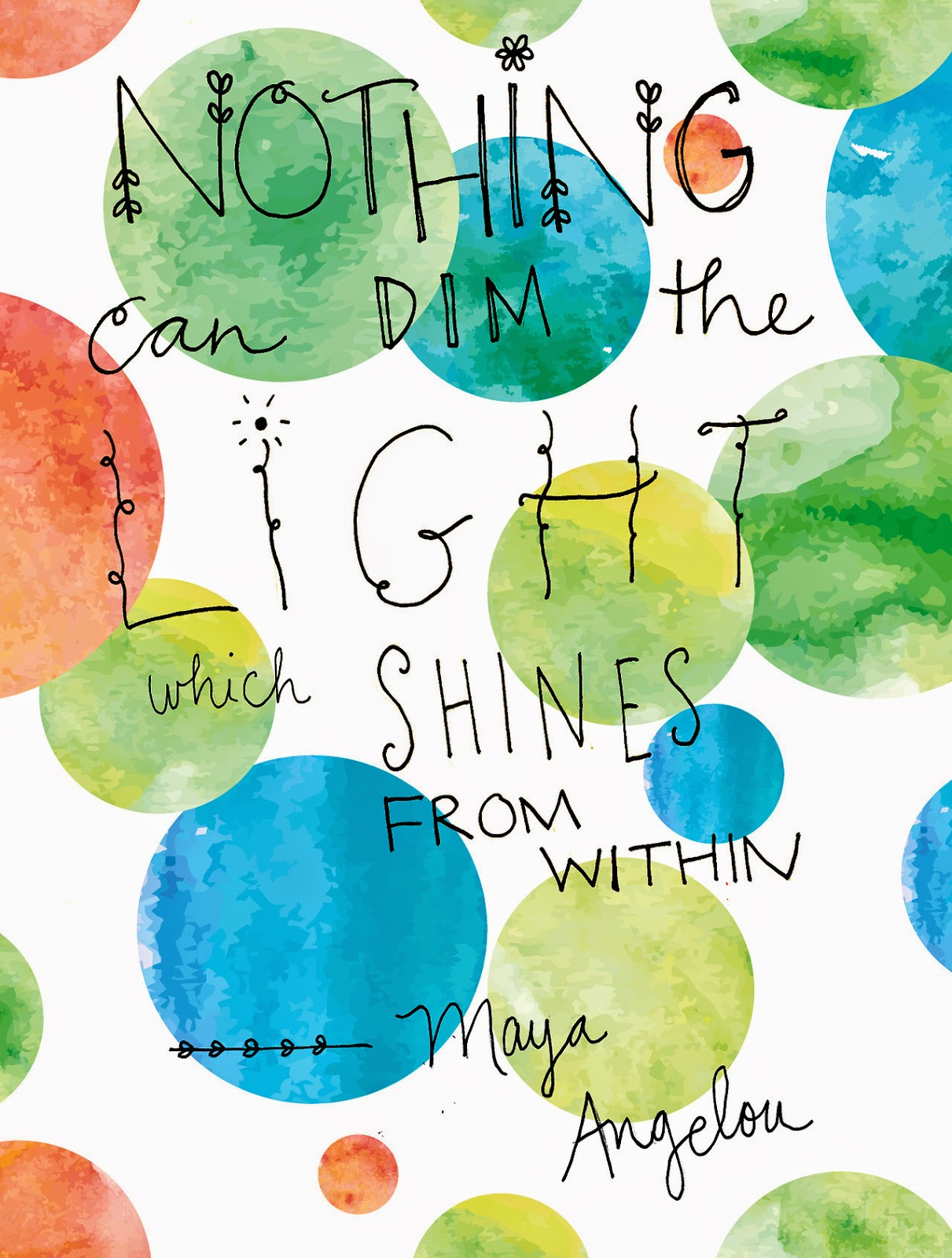 "maya angelou quote ""nothing can dim the light which shines from within"""