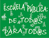 ESCUELA PÚBLICA: DE TOD@S PARA TOD@S