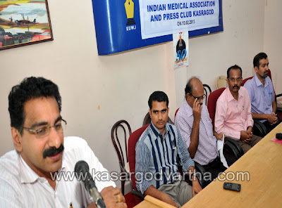 Press club, Kasaragod, IMA, Unit, Medical camp, Kerala, Kerala News, International News, National News, Gulf News, Health News, Educational News, Business News, Stock news, Gold News.
