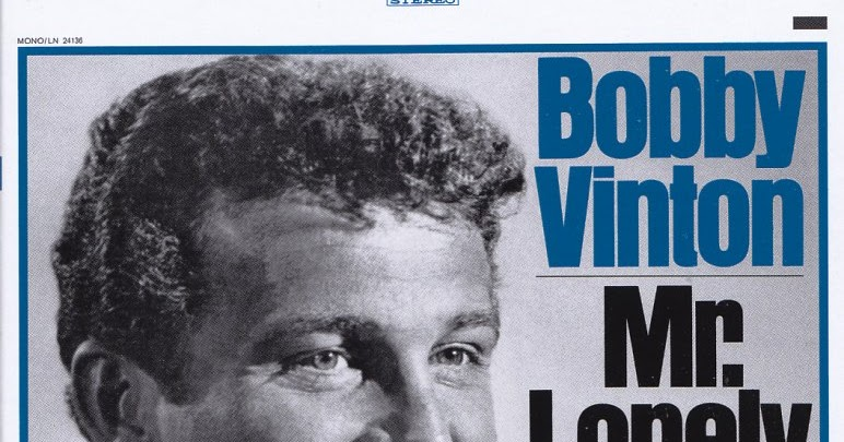 Bobby Vinton There I've Said It Again - Mr.Lonely