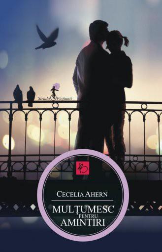 Mulţumesc pentru amintiri - Cecelia Ahern