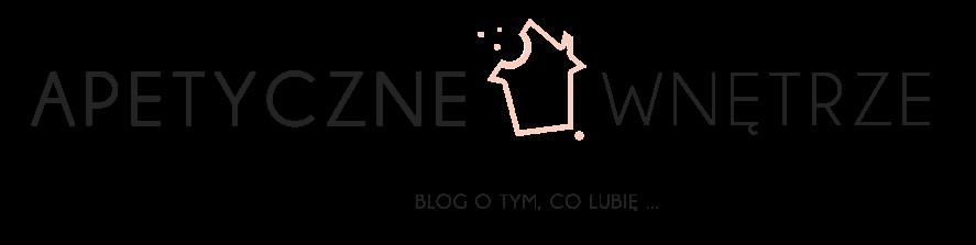 Apetyczne Wnętrze  blog | wnętrza | design