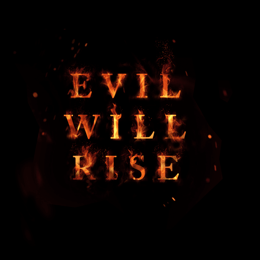 evil will rise