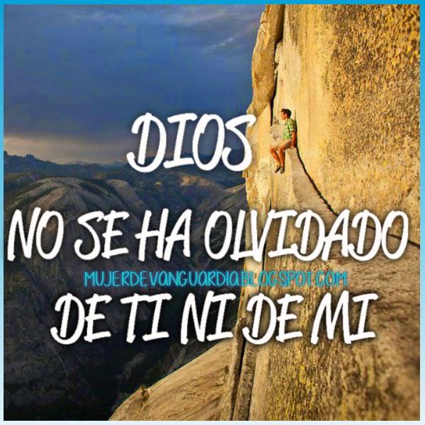 Dios no se ha olvidado de ti ni de mi