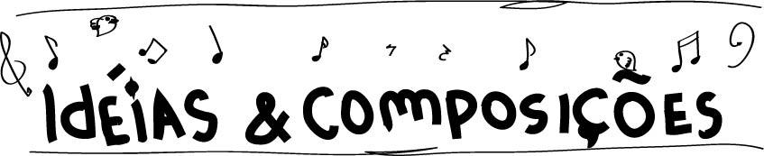 Idéias e composições