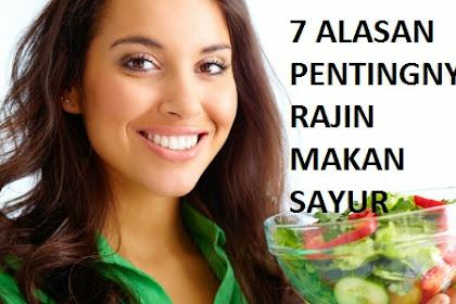 7 Alasan Penting Anda Harus Rajin Makan Sayur